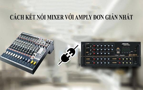 Cách kết nối mixer với ampli