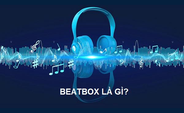 Beatbox nghĩa là gì