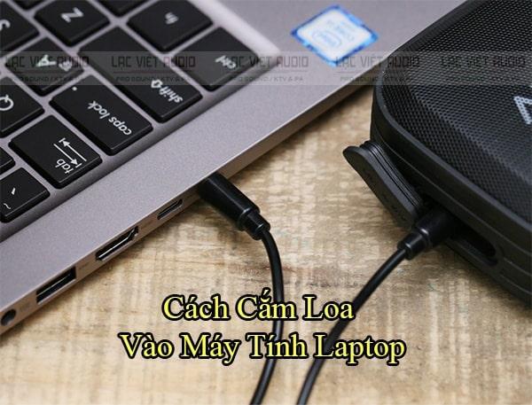 Cách cắm dây loa vào laptop