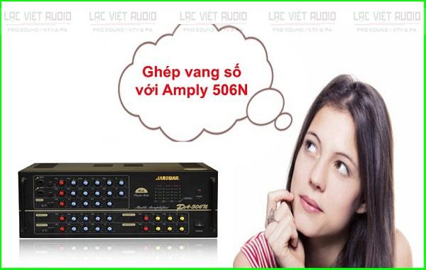 Cách ghép vang số với amply 506N