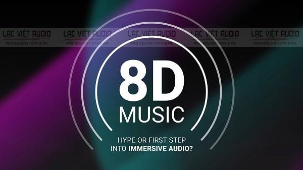 Nhạc 8D là gì chỉ là khái niệm chứ nó không chỉ bản chất nhạc tới từ 8 hướng