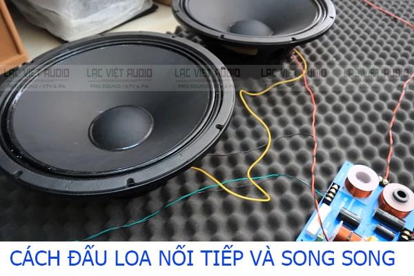 cach-dau-loa-noi-tiep-va-song-song