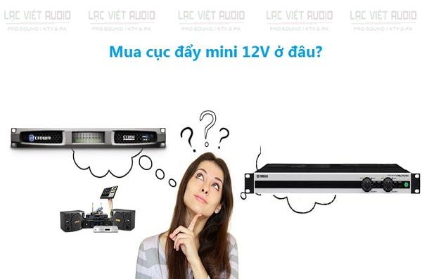 Mua cục đẩy mini 12V chính hãng tại Lạc Việt Audio