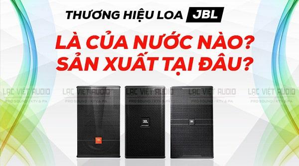 Loa JBL được sản xuất ở nhiều nhà máy tại Trung Quốc