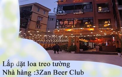 Lắp đặt loa treo tường cho nhà hàng :3Zan Beer Club
