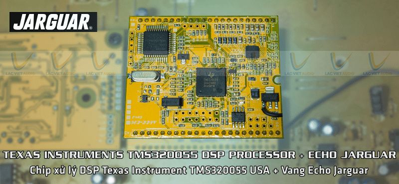 Vang cơ Jarguar S800 Platinum sử dụng chipset DSP của Taxas Intrument - Hoa Kỳ