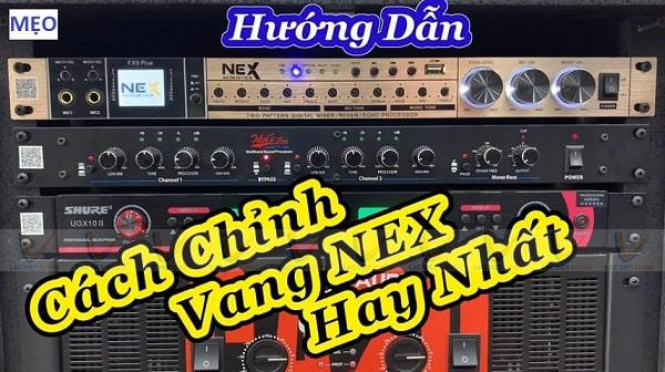 Hướng dẫn cách chỉnh vang cơ NEX FX8, NEX FX9 Plus, FX20 Plus
