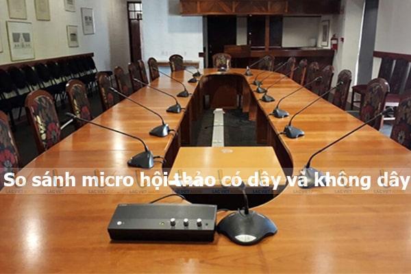 So sánh micro hội thảo có dây và không dây