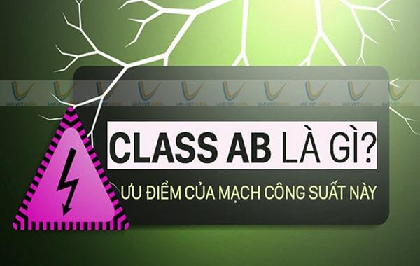 Mạch công suất class AB là gì