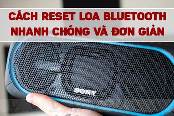 Cách reset loa bluetooth JBL, Sony, Harman Kardon,...